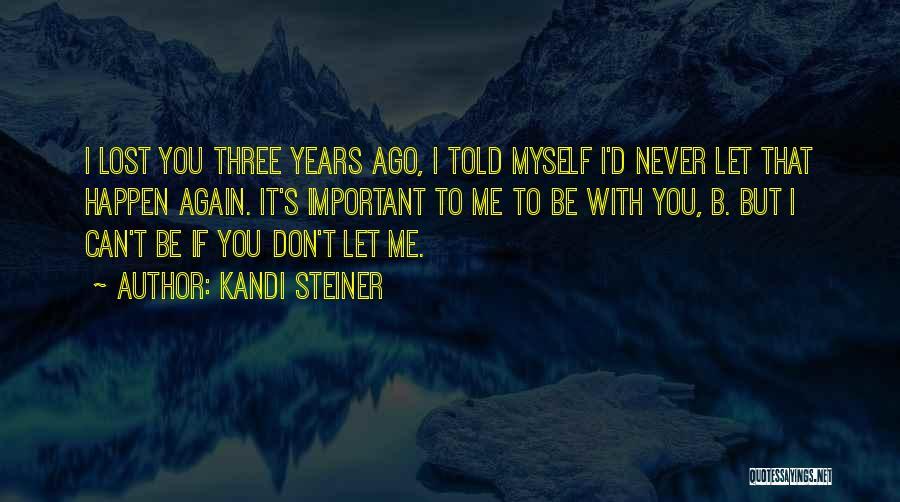Kandi Steiner Quotes 829158