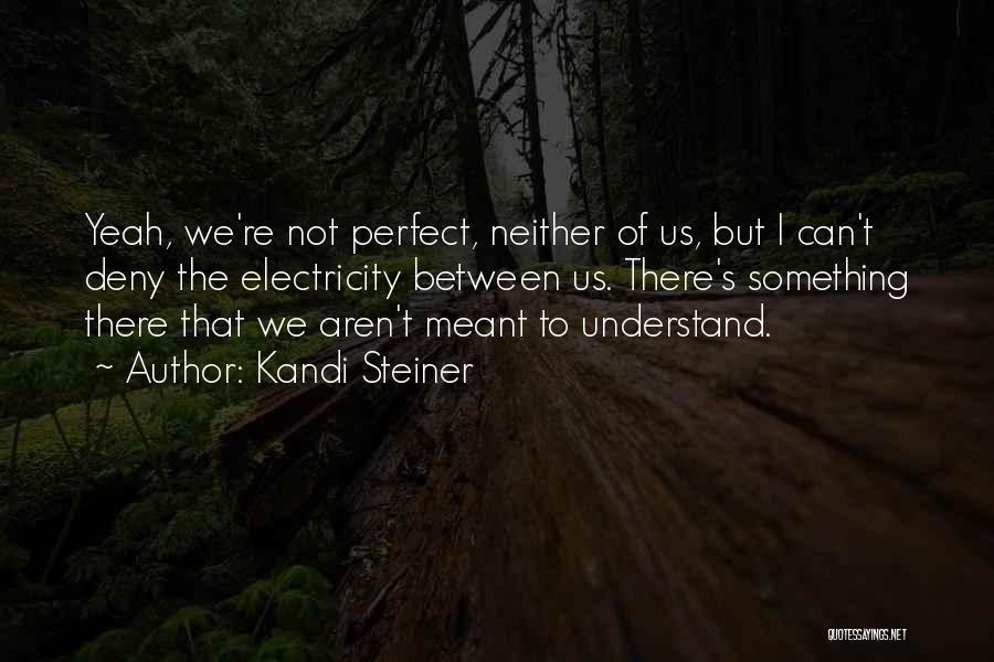Kandi Steiner Quotes 890675