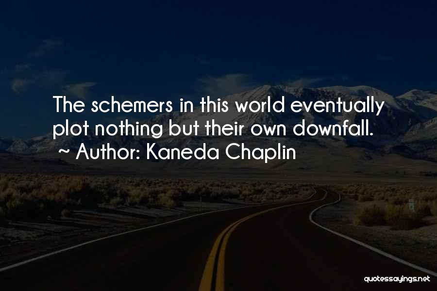 Kaneda Chaplin Quotes 357975