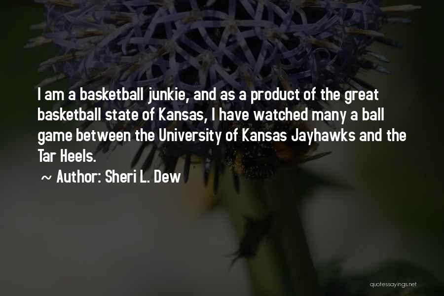 Kansas Jayhawks Quotes By Sheri L. Dew