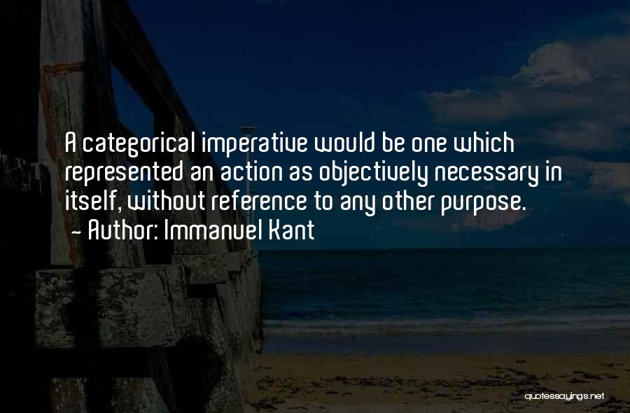 Kant's Categorical Imperative Quotes By Immanuel Kant