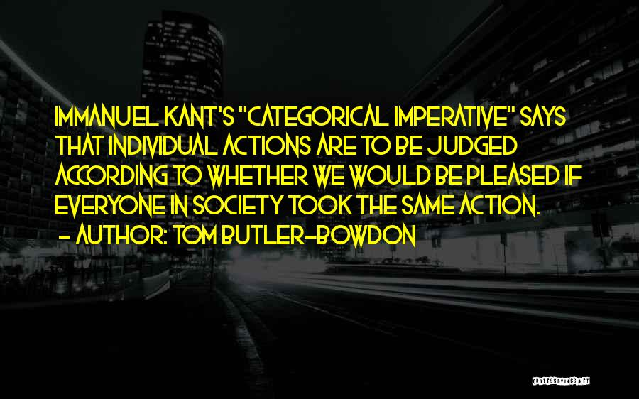 Kant's Categorical Imperative Quotes By Tom Butler-Bowdon