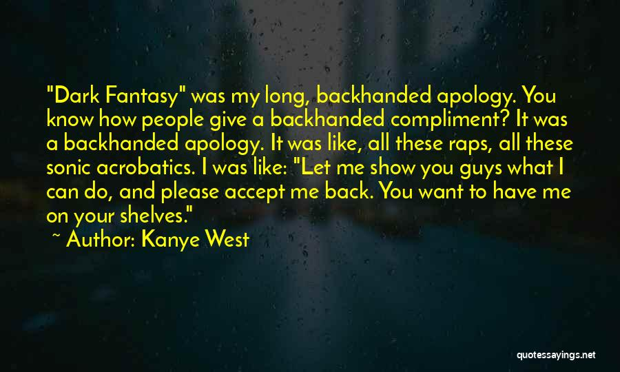 Kanye Dark Fantasy Quotes By Kanye West