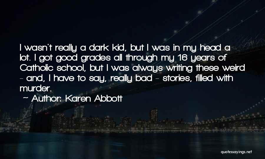 Karen Abbott Quotes 1159735