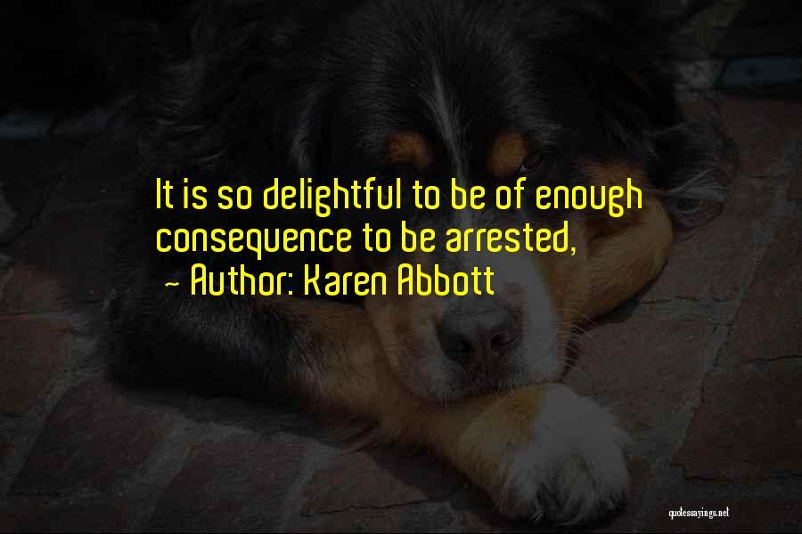 Karen Abbott Quotes 133872
