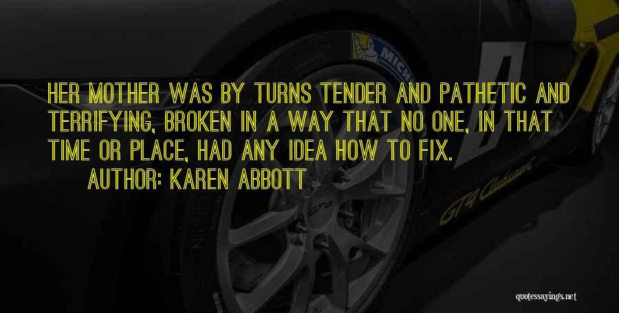 Karen Abbott Quotes 568354