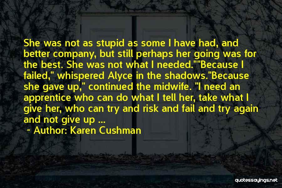 Karen Cushman Quotes 2128710