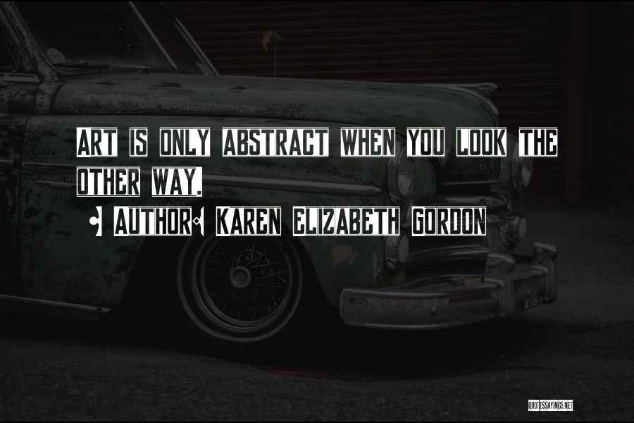 Karen Elizabeth Gordon Quotes 1557559