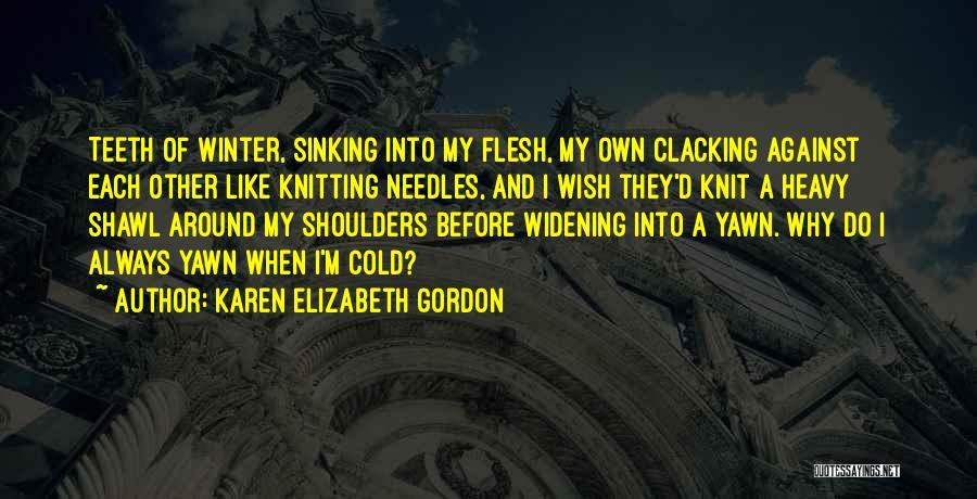 Karen Elizabeth Gordon Quotes 752528