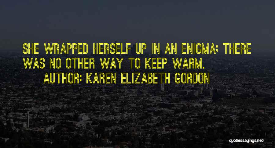 Karen Elizabeth Gordon Quotes 928226