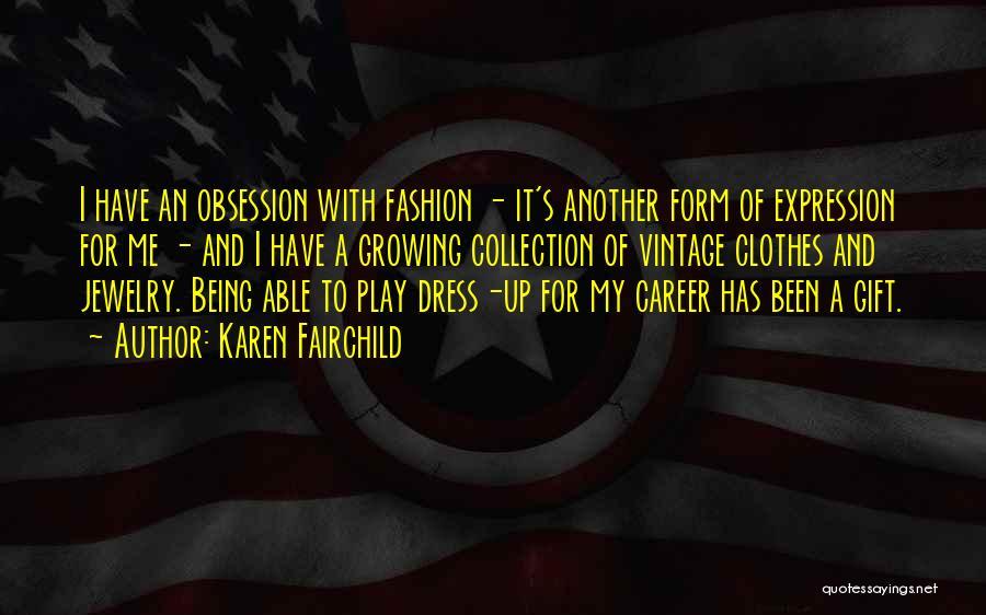 Karen Fairchild Quotes 729077