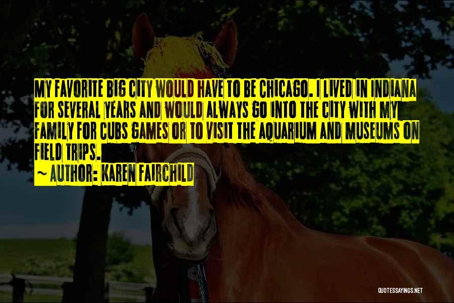 Karen Fairchild Quotes 773185