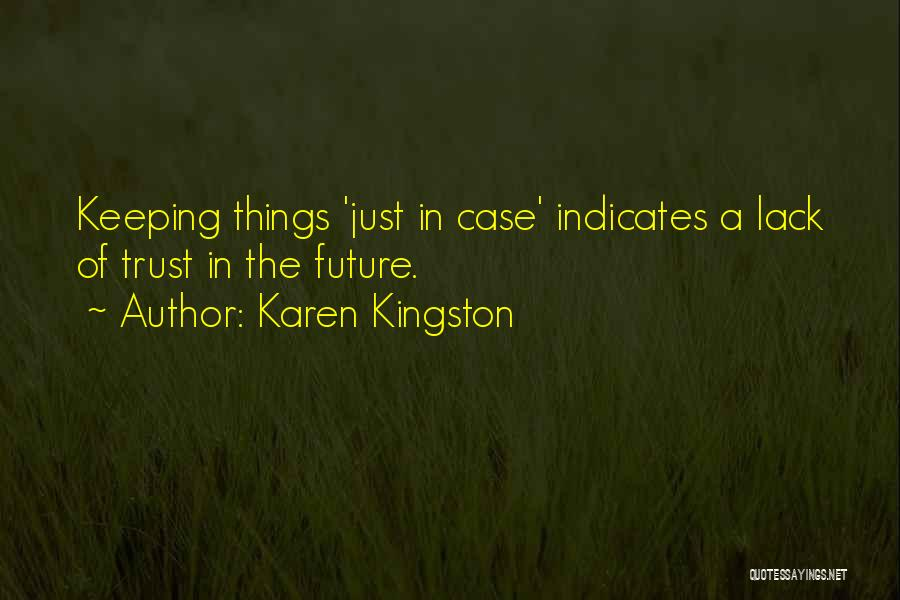 Karen Kingston Quotes 1273930