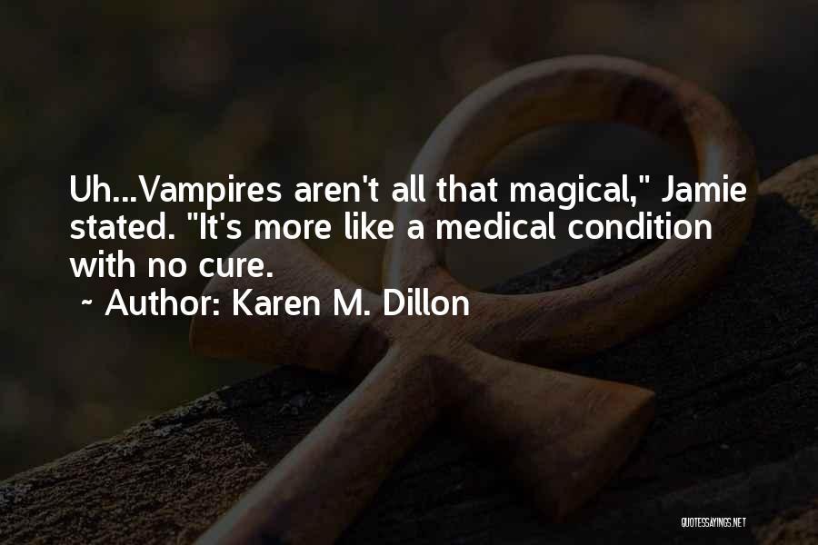 Karen M. Dillon Quotes 695921