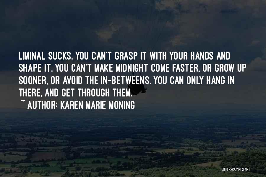 Karen Marie Moning Quotes 1089936