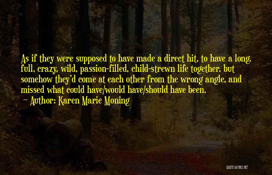 Karen Marie Moning Quotes 1618299