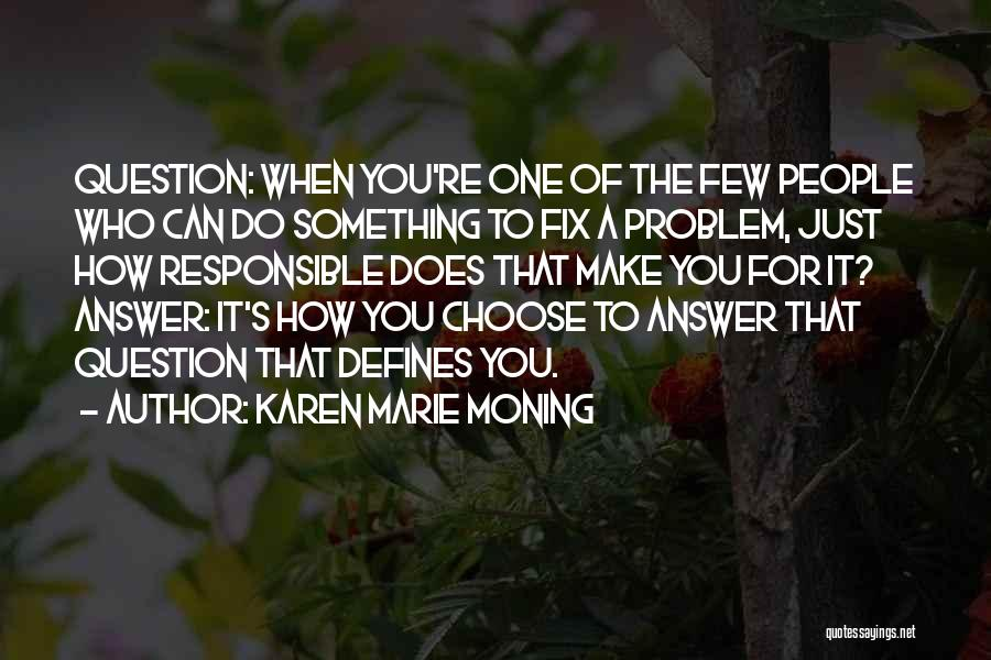 Karen Marie Moning Quotes 1767024