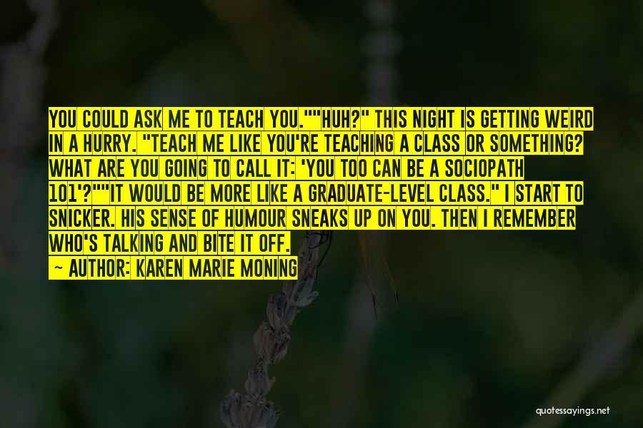 Karen Marie Moning Quotes 2159697