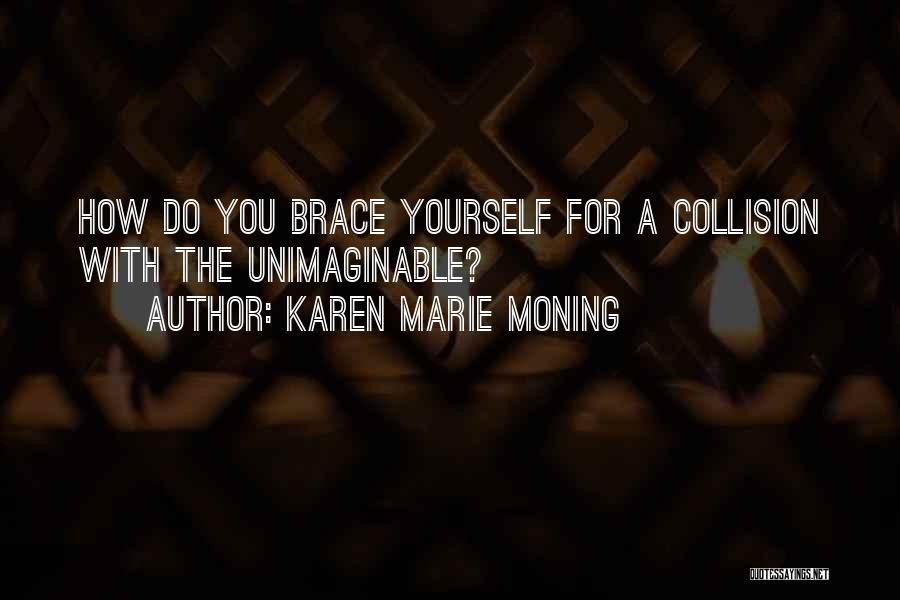 Karen Marie Moning Quotes 2207688