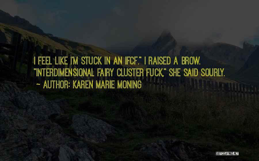 Karen Marie Moning Quotes 517135