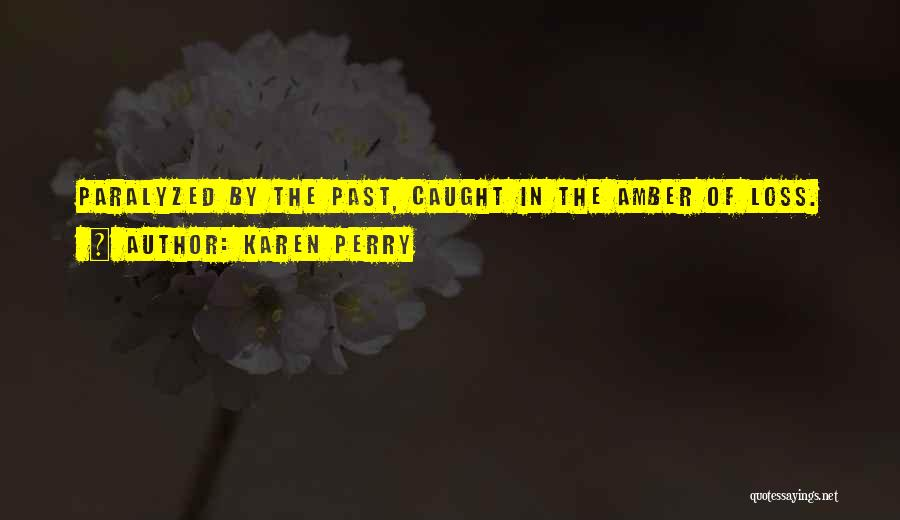 Karen Perry Quotes 139870
