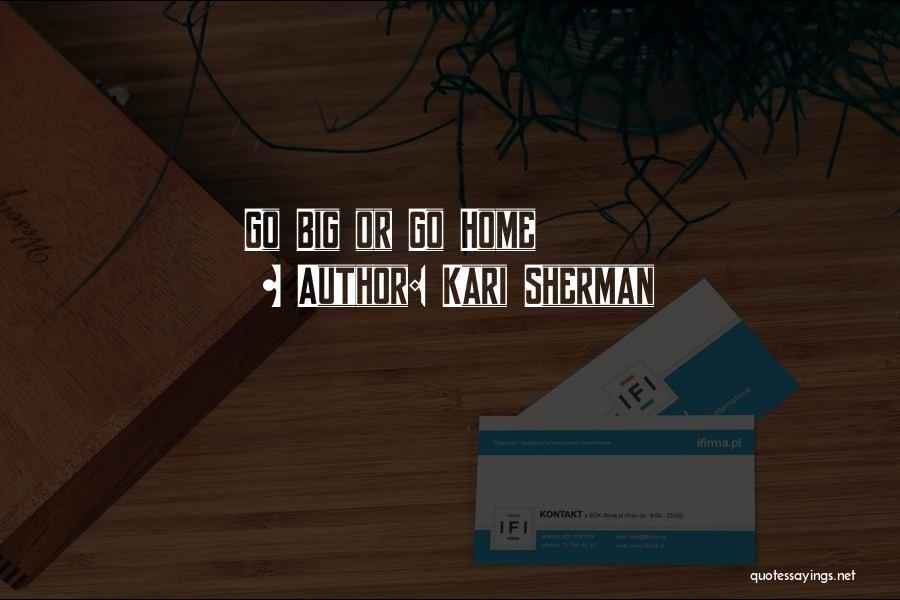 Kari Sherman Quotes 731209