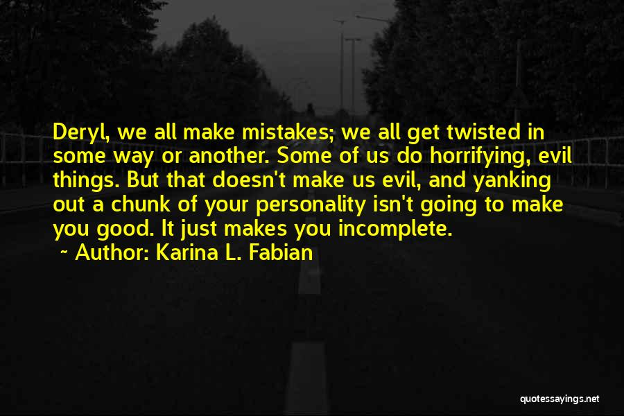 Karina L. Fabian Quotes 1976323