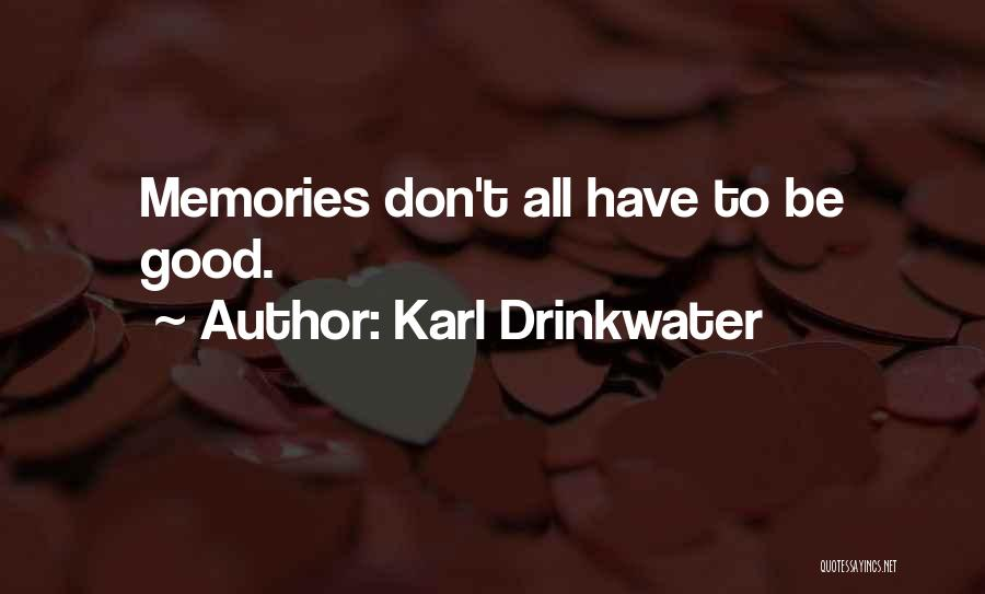 Karl Drinkwater Quotes 1318373