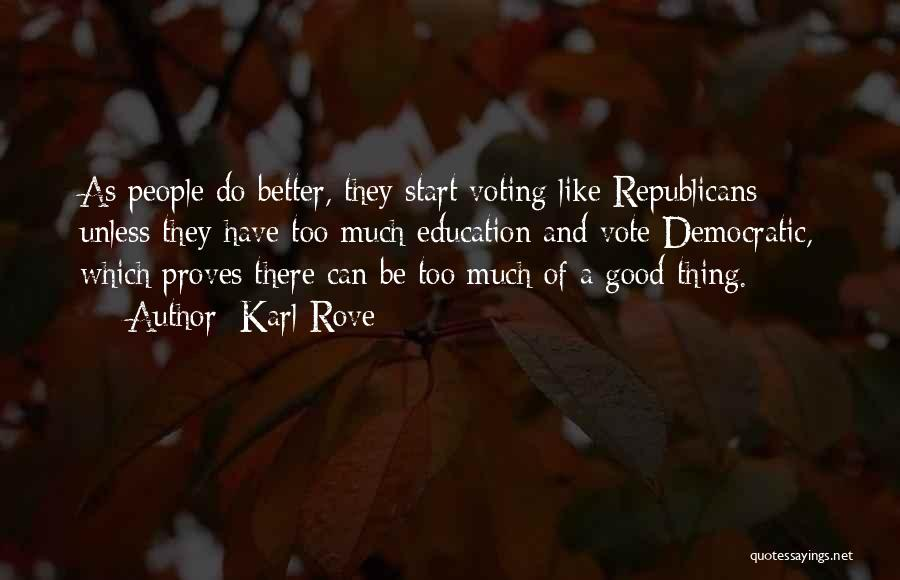 Karl Rove Quotes 1031885