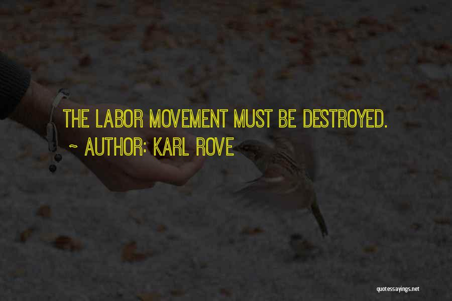 Karl Rove Quotes 1121504