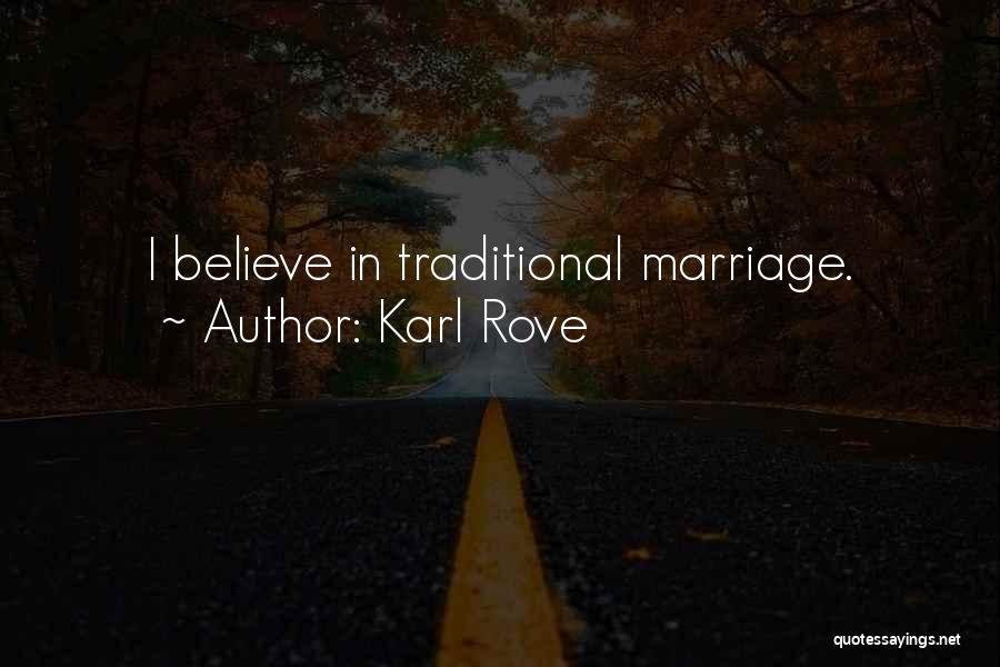 Karl Rove Quotes 1159009