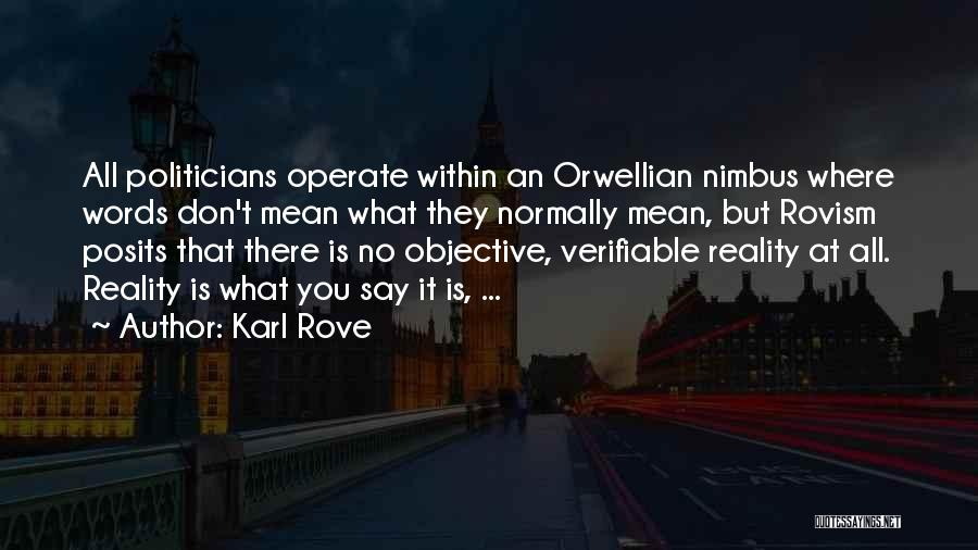 Karl Rove Quotes 1214051