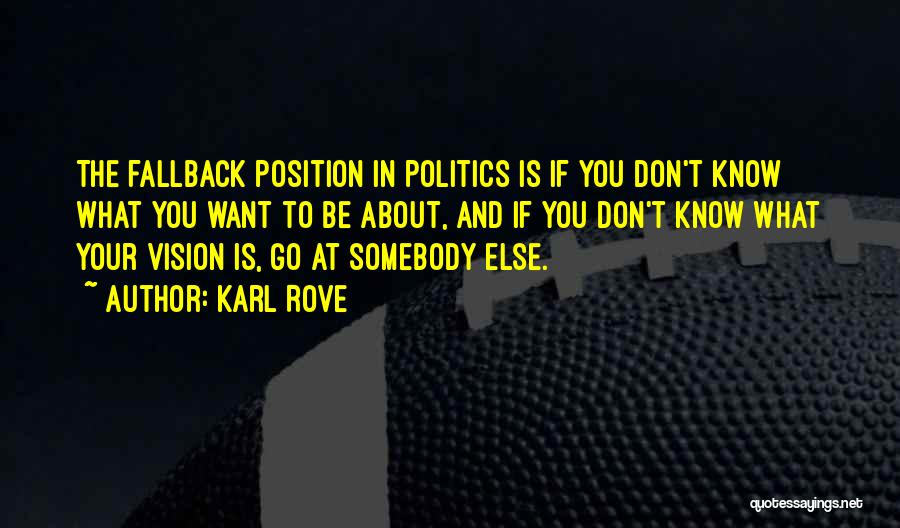Karl Rove Quotes 1621452