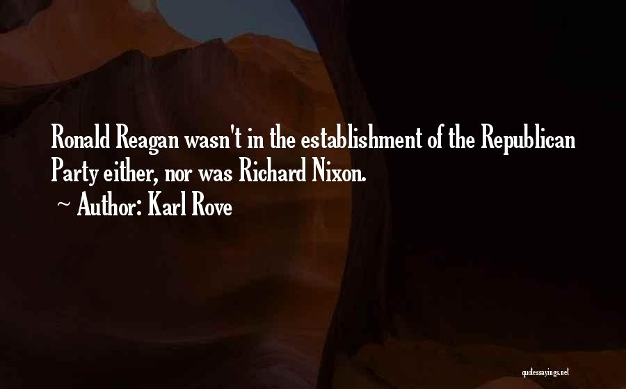 Karl Rove Quotes 1651983
