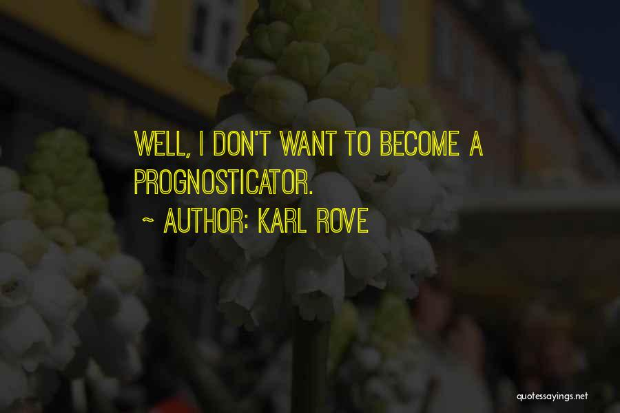 Karl Rove Quotes 1963104