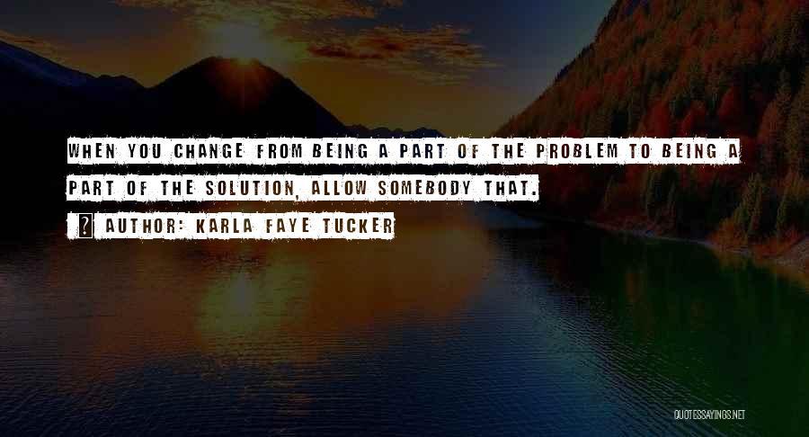 Karla Faye Tucker Quotes 672795