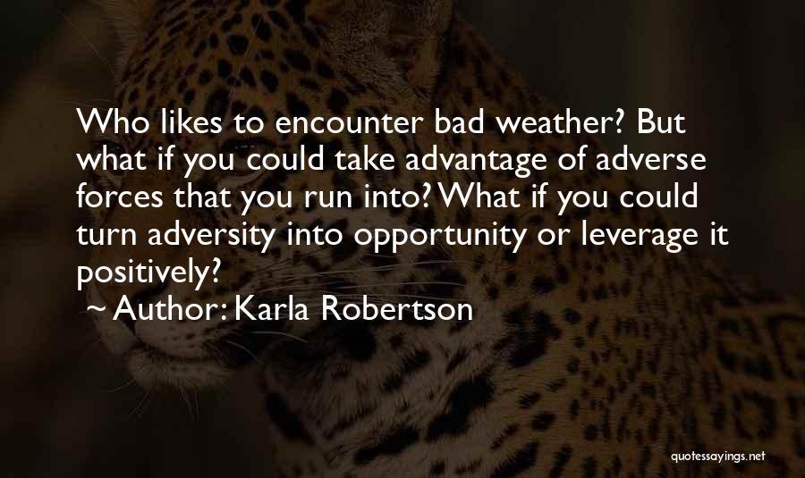 Karla Robertson Quotes 1514526