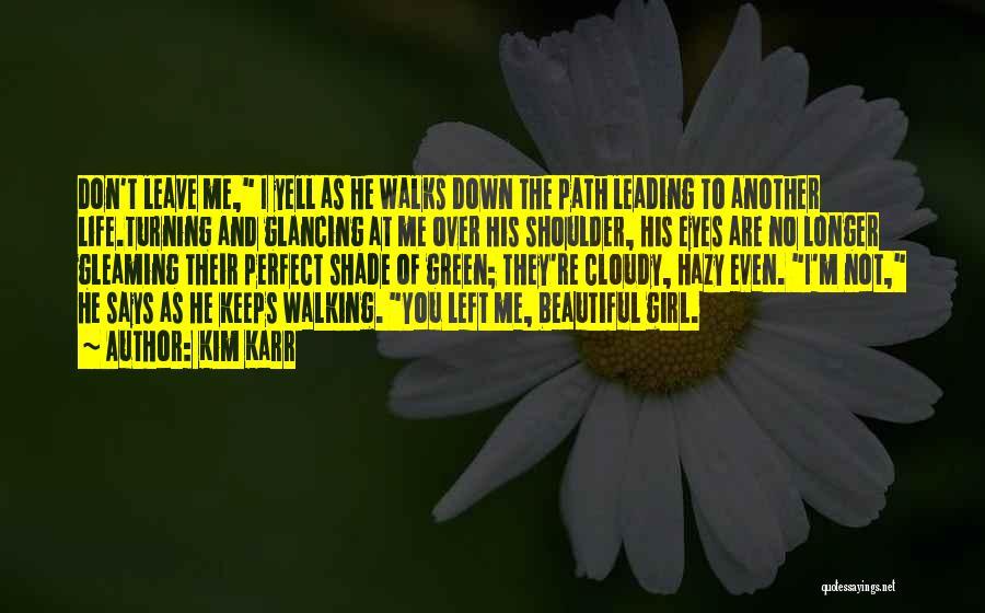 Karr Quotes By Kim Karr