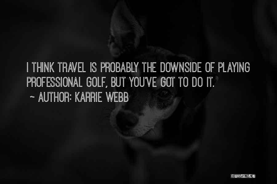 Karrie Webb Quotes 108039