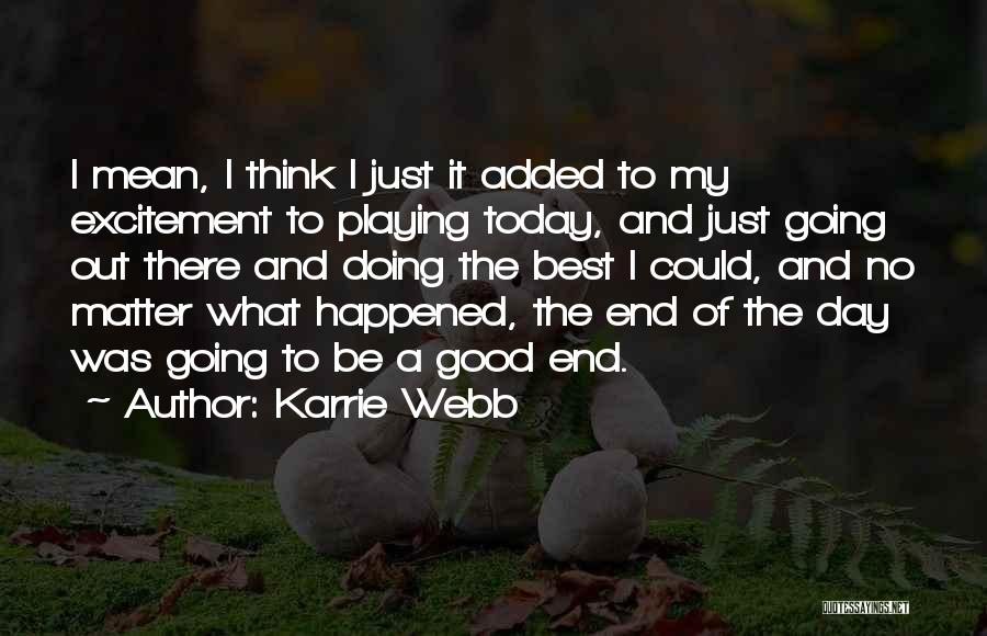 Karrie Webb Quotes 2030759