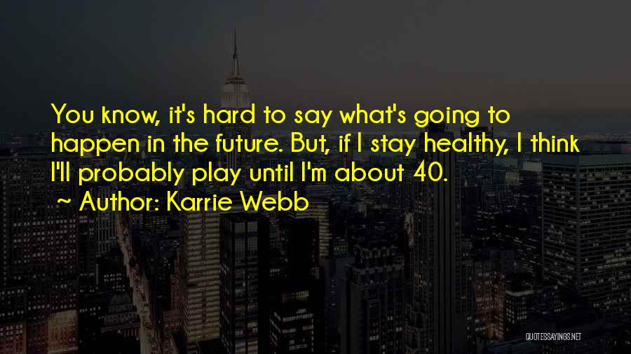 Karrie Webb Quotes 737710