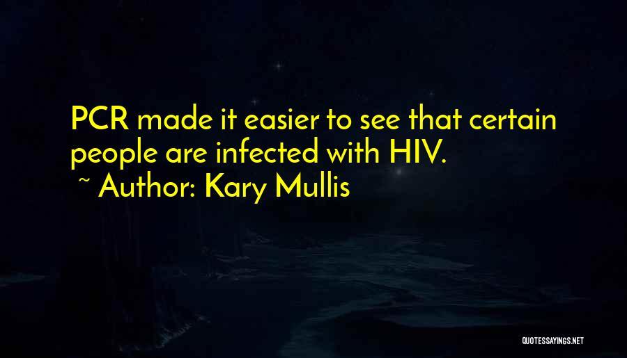 Kary Mullis Quotes 107123
