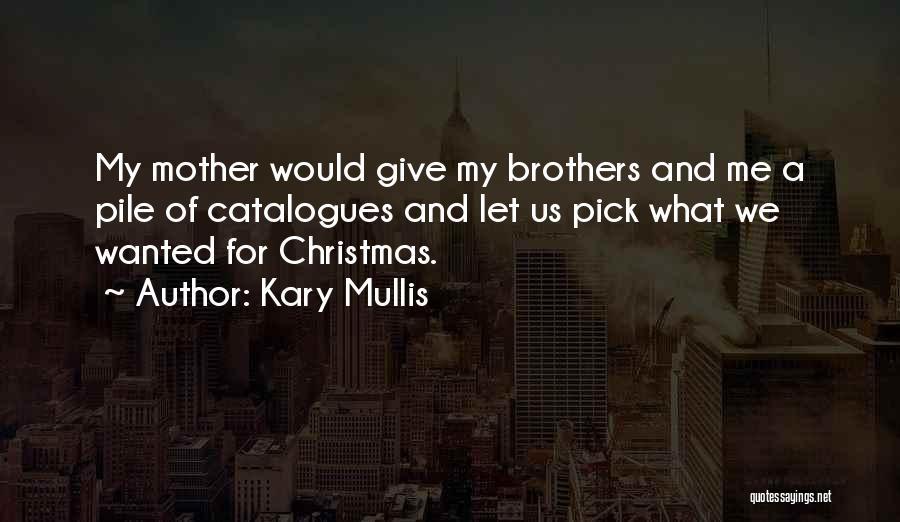 Kary Mullis Quotes 1072320