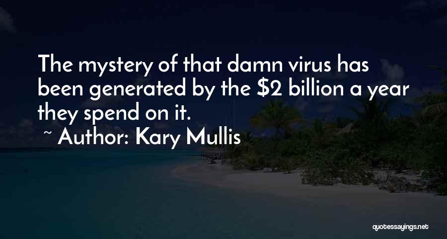 Kary Mullis Quotes 1318544