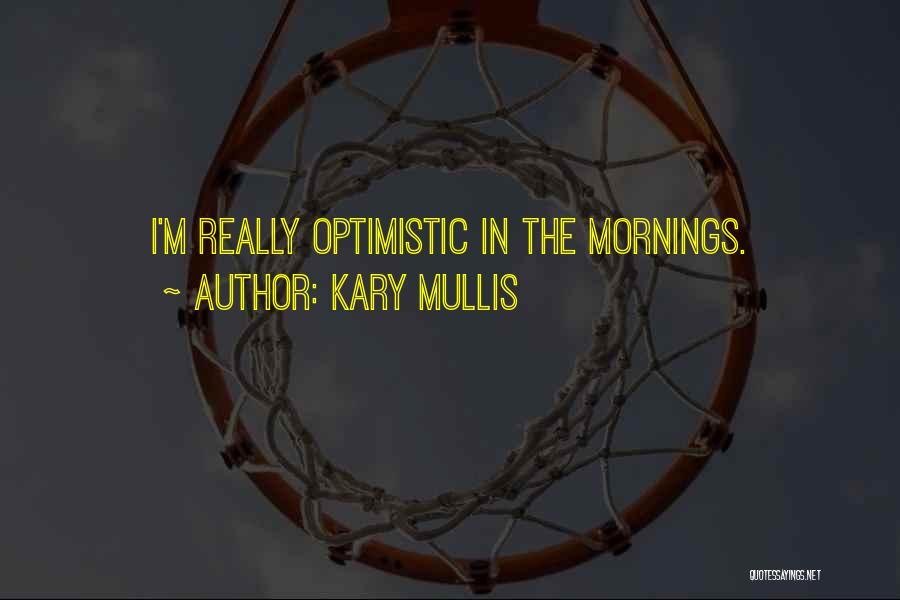 Kary Mullis Quotes 1527763