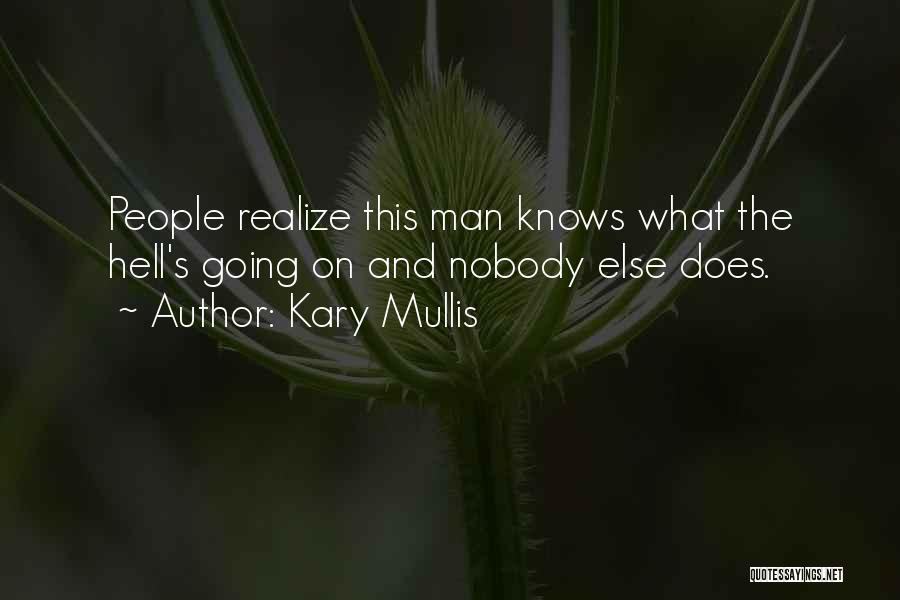 Kary Mullis Quotes 1582868