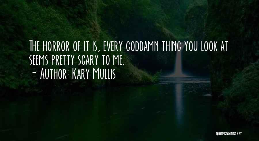 Kary Mullis Quotes 1605530