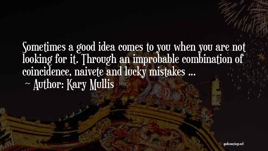 Kary Mullis Quotes 1649140