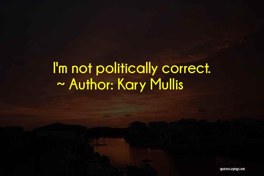 Kary Mullis Quotes 173943