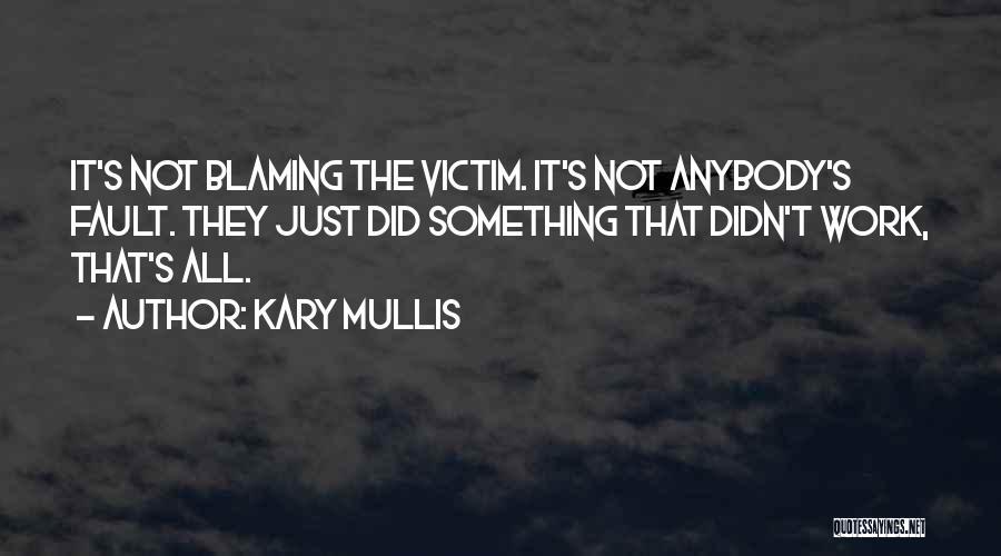 Kary Mullis Quotes 507164